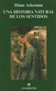 Una Historia Natural de los Sentidos / A Natural History of the Senses (Coleccion Argumentos)