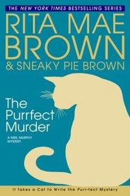 The Purrfect Murder (Mrs. Murphy, Bk 16)