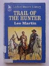 Trail of the Hunter (Linford Western Library)