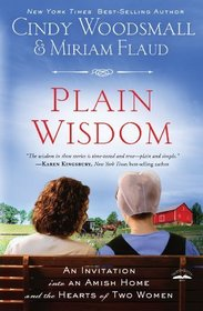 Plain Wisdom: An Invitation into an Amish Home and the Hearts of Two Woman
