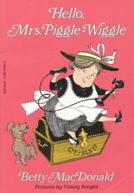 Hello, Mrs. Piggle-Wiggle (Mrs. Piggle Wiggle, Bk 4)