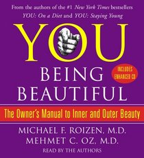 You: Being Beautiful: The Owner's Manual to Inner and Outer Beauty (Audio CD) (Abridged)