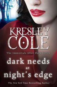 Dark Needs at Night's Edge (Immortals After Dark, Bk 5)