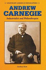 Andrew Carnegie: Industrialist and Philanthropist (Legendary American Biographies)