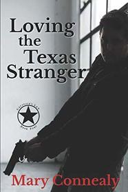 Loving the Texas Stranger: A Texas Lawman Romantic Suspense (Garrison's Law)