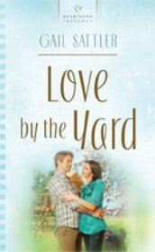 Love by the Yard (Heartsong, No 749)
