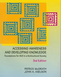 Accessing Awareness and Developing Knowledge: Foundations for Skill in a Multicultural Society