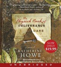 The Physick Book of Deliverance Dane (Audio CD) (Unabridged)