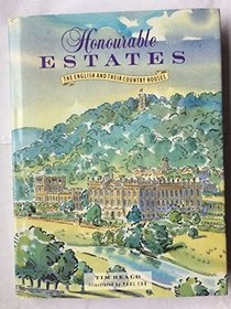 Honourable Estates: The English and Their Country Houses