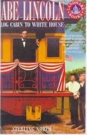 Abe Lincoln: Log Cabin to White House (Landmark #61)