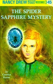 The Spider Sapphire Mystery (Nancy Drew Mystery Stories, No 45)