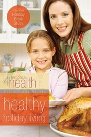 Healthy Holiday Living (First Place 4 Health)