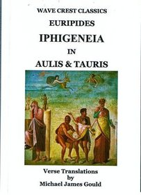 Iphigeneia in Aulis and Tauris (Wave Crest Classics)