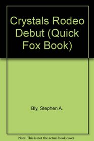 Crystals Rodeo Debut (Quick Fox Book)
