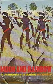 Moon and Rainbow: Autobiography of an Aboriginal