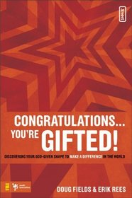Congratulations ... You're Gifted!: Discovering Your God-Given Shape to Make a Difference in the World (Invert)