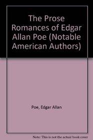 The Prose Romances of Edgar Allan Poe (Notable American Authors)