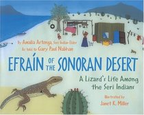 Efra�n of the Sonoran Desert: A Lizard's Life Among the Seri Indians