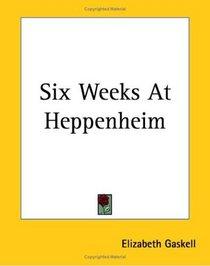 Six Weeks At Heppenheim