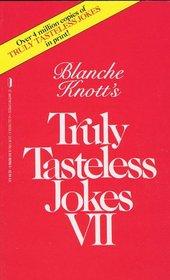 Truly Tasteless Jokes VII