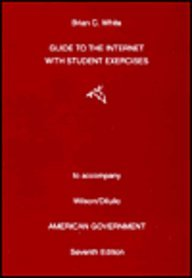 Internet Guide for Wilson's American Government, 7th