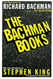 The Bachman Books : Rage / The Long Walk / Roadwork / The Running Man