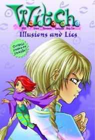 Illusions and Lies (W.I.T.C.H., Bk 6)