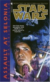 Assault at Selonia  (Star Wars)  (Corellian Trilogy, Bk 2)