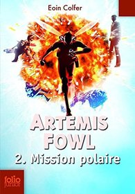 Artemis Fowl , 2 : Mission polaire (French Edition)