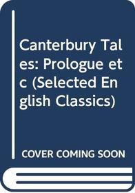 Canterbury Tales: Prologue etc (Selected English Classics S)