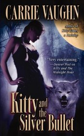 Kitty and the Silver Bullet (Kitty Norville, Bk 4)