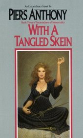 With a Tangled Skein (Incarnations of Immortality, Bk 3)