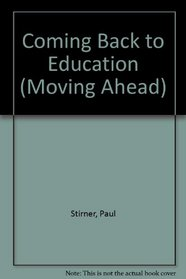 Coming Back to Education (Moving Ahead)