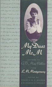 My Dear Mr. M : Letters to G. B. MacMillan from L. M. Montgomery
