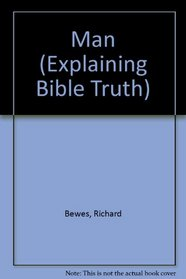Man (Explaining Bible Truth)