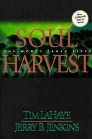 Soul Harvest: The World Takes Sides (Left Behind, Bk 4)