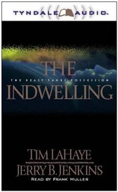 The Indwelling: The Beast Takes Possession (Left Behind, No 7)  (Audio Cassettes) (Abridged)