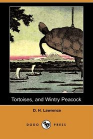 Tortoises, and Wintry Peacock (Dodo Press)