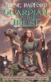 Guardian of the Trust (Merlins Descendants, No 2)