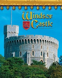 Windsor Castle: England's Royal Fortress (Castles, Palaces  Tombs)