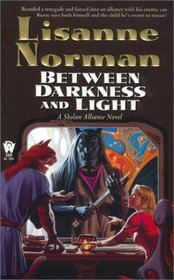 Between Darkness and Light (Sholan Alliance, No 7)