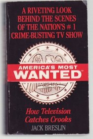 America's Most Wanted: How Television Catches Crooks