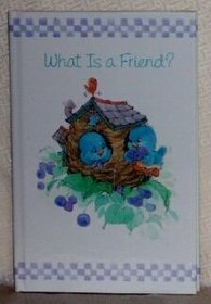 What Is a Friend? (Lasting Thoughts Library)