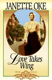 Love Takes Wing (Love Comes Softly, Bk 7)