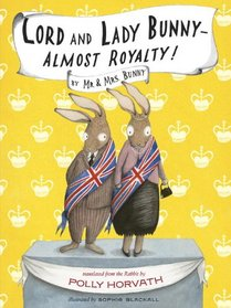 Lord and Lady Bunny--Almost Royalty! (Mr. and Mrs. Bunny, Bk 2)