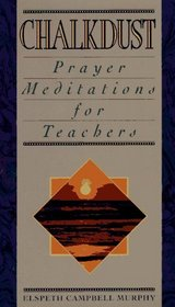 Chalkdust: Prayer Meditations for a Teacher