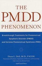 The PMDD Phenomenon : Breakthrough Treatments for Premenstrual Dysphoric Disorder (PMDD) and Extreme Premenstrual Syndrome
