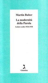 La modernit� della parola. Lettere scelte (1918-1938)