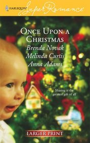 Once Upon a Christmas: Just Like the Ones We Used to Know / The Night Before Christmas / All the Christmases to Come (Harlequin Superromance, No 1380) (Larger Print)