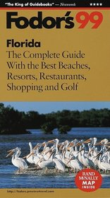 Florida '99 : The Complete Guide with the Best Beaches, Resorts, Restaurants, Shopping and Gol f (Fodor's Gold Guides)